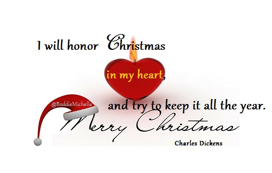 """I will honor Christmas in my heart, and try to keep it all the year."""